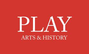 Play: Arts & History